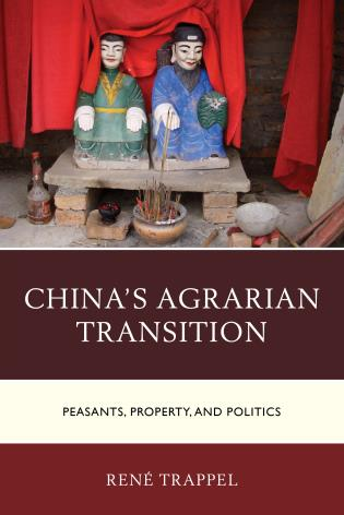 """New Publication: """"China's Agrarian Transition: Peasants, Property, and Politics"""""""